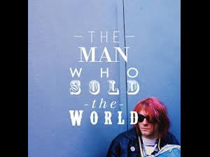 Nirvana (David Bowie) - The Man Who Sold The World